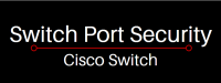 cisco switch port security comma.tb